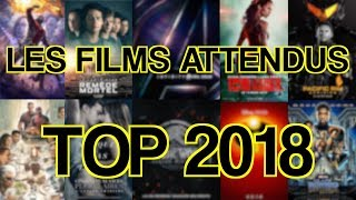 TOP 2018 - LES FILMS LES PLUS ATTENDUS
