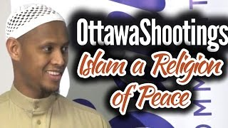 OttawaShootings: Islam a Religion of Peace - Said Rageah