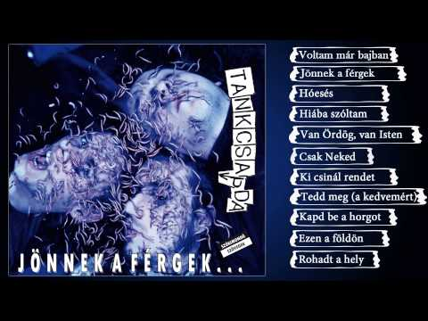 Tankcsapda - Jönnek A Férgek (Teljes Album)