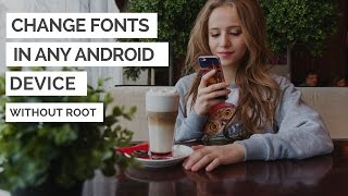 How to change fonts in any android Device 2017 ( without root )