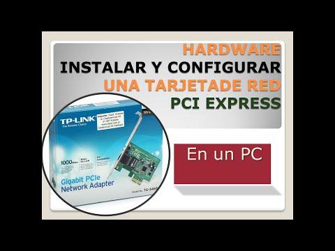 Instalar y configurar una Tarjeta de Red PciExpress