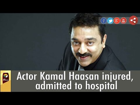 Actor Kamal Haasan injured, admitted to hospital