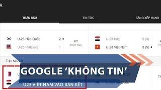 Google 'không tin' U23 Việt Nam vào bán kết | VTC1