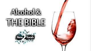 Video: Alcohol & Wine in the Bible - New2Torah