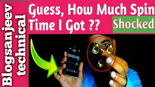 How Much Spin Time I Got ? Crezy | crome Finish | Hand spinner | Blogsanjeev Technical ✓