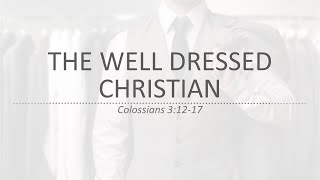 The Well Dressed Christian (02/21/2021)