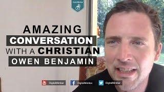 Amazing Conversation with a Christian Owen Benjamin