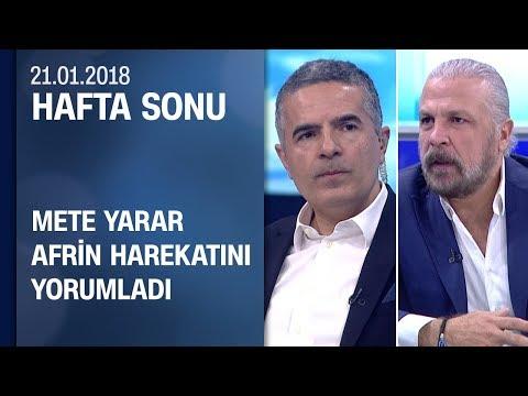Mete Yarar, Afrin operasyonunu yorumladı - Hafta Sonu 21.01.2018 Pazar