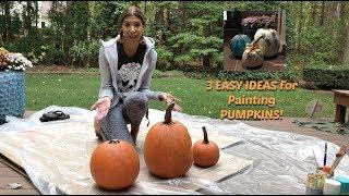3 EASY PAINTED PUMPKIN IDEAS | ChiGirl Adventures | DIY Tutorial
