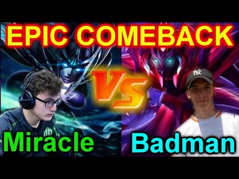 Dota 2 Miracle vs Badman: Epic COMEBACK@ This is Miracle