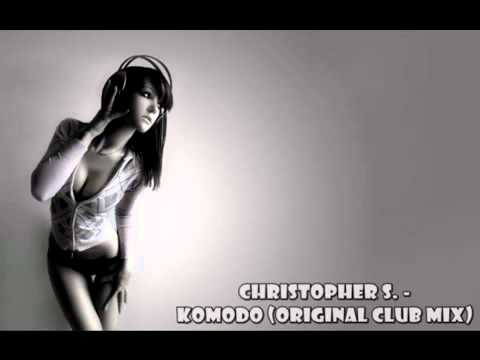 Christopher S. - Komodo (Original Club Mix)