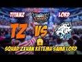 tz·zχuαи 小璐 Titanz SG Squad vs Evos Lord Squad Ini Ranked Rasa MSC MP3