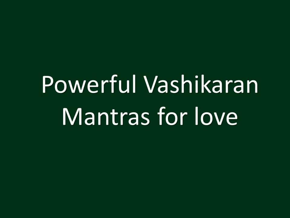 Powerful Vashikaran Mantras for Lost Love Back