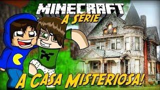 Minecraft: A Série - A CASA MISTERIOSA! #12
