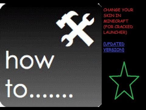 How To CHANGE Your Skin IN MINECRAFT {For Cracked Launcher} (UPDATED) (HD)