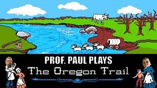Professor Paul Plays The Oregon Trail