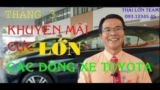 Chương trình KHUYẾN MÃI Toyota THÁNG 3 , MUA XE TRÚNG XE