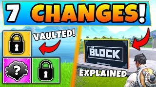 Fortnite Update: 6 WEAPONS VAULTED + THE BLOCK Explained! - 7 Season 7 CHANGES in Battle Royale!