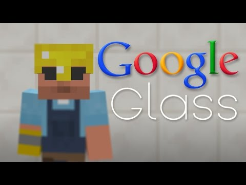 Google Glass in Minecraft!