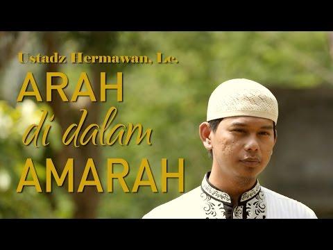 Ceramah Pendek: Arah Dalam Amarah - Ustadz Hermawan, Lc