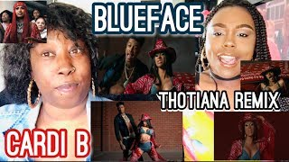 "BLUEFACE FT. CARDI B ""THOTIANA REMIX"" | REACTION"