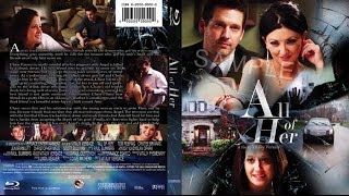 ►[Full Movie] ALL OF HER [2014] HD Blu-Ray Version