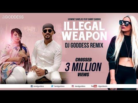 Illegal Weapon - Garry Sandhu & Jasmine Sandlas   Intense   DJ Goddess Remix