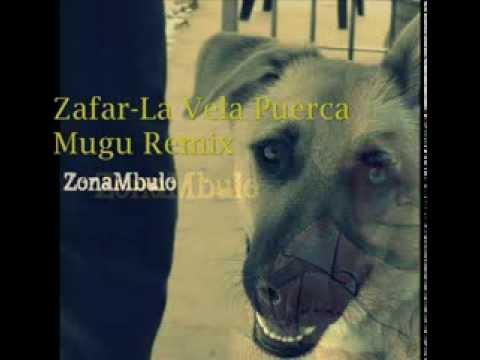 Zafar - La Vela Puerca (Mugu Remix instrumental)