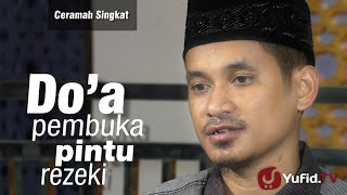 Ceramah Singkat : Doa Pembuka Pintu Rezeki - Ustadz M Abduh Tuasikal