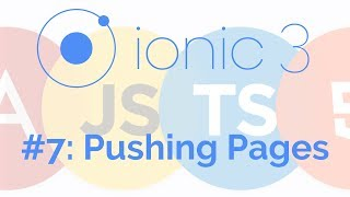 Pushing Pages: Ionic 3 Tutorial 7