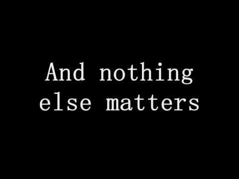 METALLICA - NOTHING ELSE MATTERS with LYRICS