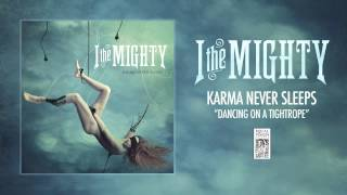 Watch I The Mighty Dancing On A Tightrope video