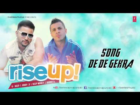 de De Gera Punjabi Song Juggy D, G-deep (audio) | Rise Up | Latest Hit 2013 video