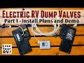 Electric RV Dump Valves -  Part 1 (Install Plans and Demo)