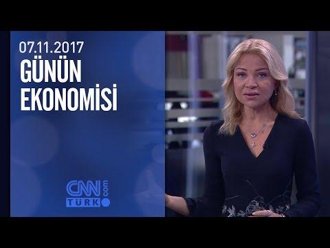 Günün Ekonomisi 07.11.2017 Salı
