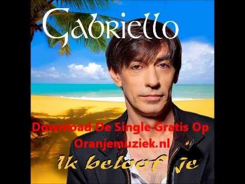 Gabriello - Ik Beloof Je (Zomerhit 2012)