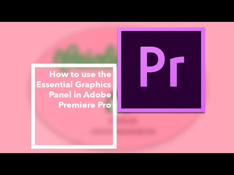 How to use the Essential Graphics Panel in Adobe Premiere Pro
