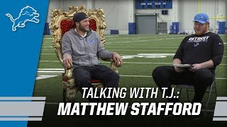 Talking with T.J.: Matthew Stafford