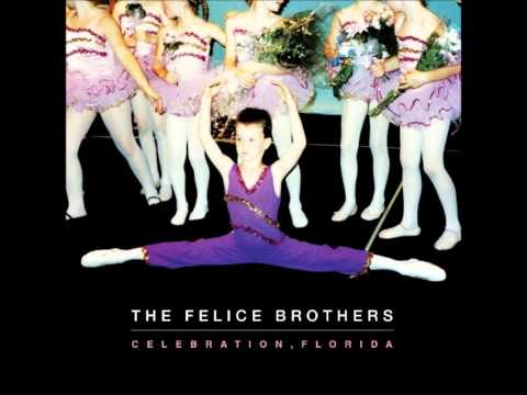 The Felice Brothers - Back In The Dancehalls