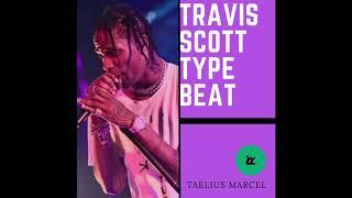 Travis Scott type beat (Prod. Taelius Marcel)