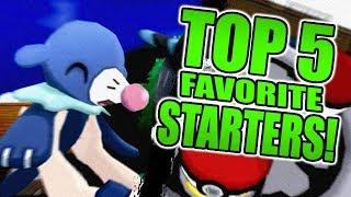 My Top 5 Favorite Starter Pokemon!