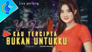 Download lagu Kau Tercipta Bukan Untukku - Yeni Inka ( ) Live Perfrom Berkah Talenta