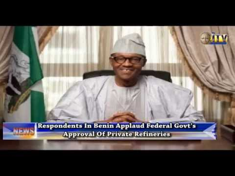 Respondents In Benin Applaud Federal Govt. Approval Of Private Refineries