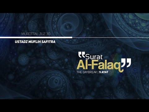 Murattal Al-Qur'an: 113. Surat Al-Falaq (Ustadz Muflih Safitra)