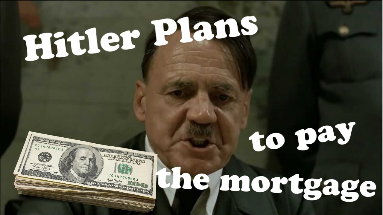 Hitler plans to pay the mortgage