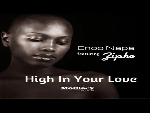 Enoo Napa Ft. Zipho - High in Your Love