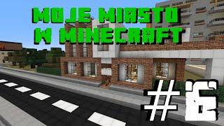 Moje miasto w Minecraft - Odcinek 6