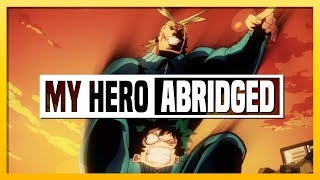 My Hero Academia ABRIDGED // 2 // REMASTERED