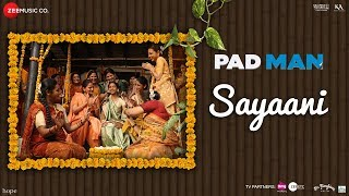 Sayaani | Padman | Akshay Kumar, Radhika Apte & Sonam Kapoor | Amit Trivedi