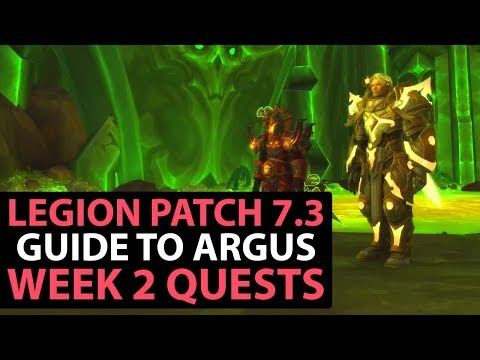 World Of Warcraft Legion Patch 7.3 Guide - Argus Week 2 Quests - Part 1